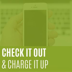 Check it out, charge it up.  Borrow chargers from the Business Library.