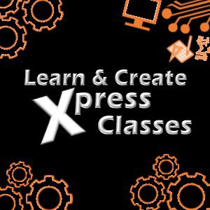 Learn & Create Xpress Classes