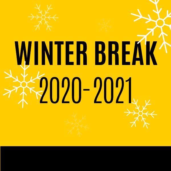 Winter Break 2020-2021