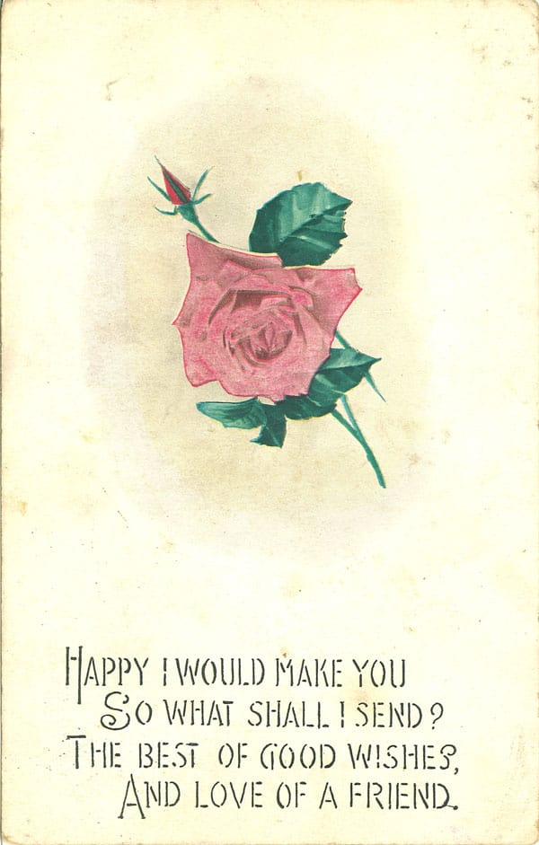 Happy I would make you so what shall I send? The best wishes, and love of a friend.
