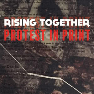 Current exhibit:  Rising Together - Protest in Print