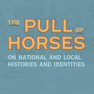 Current Exhibit: The Pull of Horses