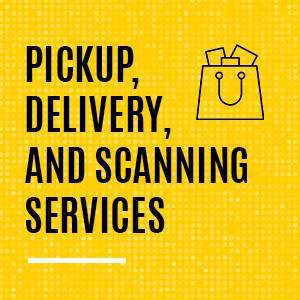how to request item pickup, home delivery, and scanning services