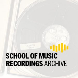 school of music recordings archive