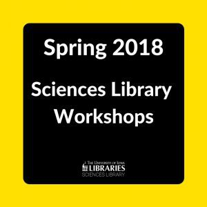 Spring 2018 Sciences Library Workshops