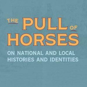 Next Exhibit: The Pull of Horses